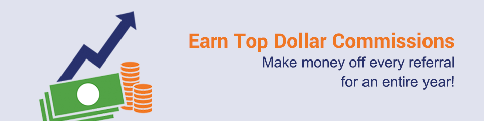 Earn Top Dollar Commissions
